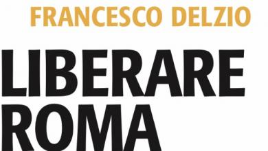 """Photo of Delzio in """"Liberare Roma"""": """"Servono le forze migliori per ricostruire il sogno della città eterna"""""""